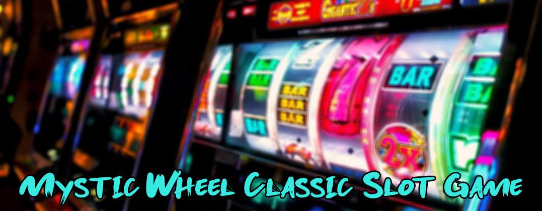 Mystic Wheel Classic Slot Game