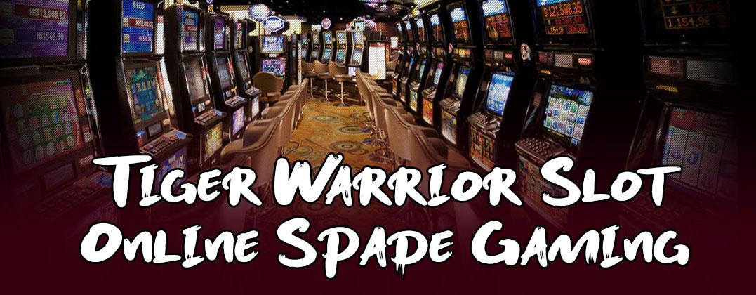 Tiger Warrior Slot Online Spade Gaming