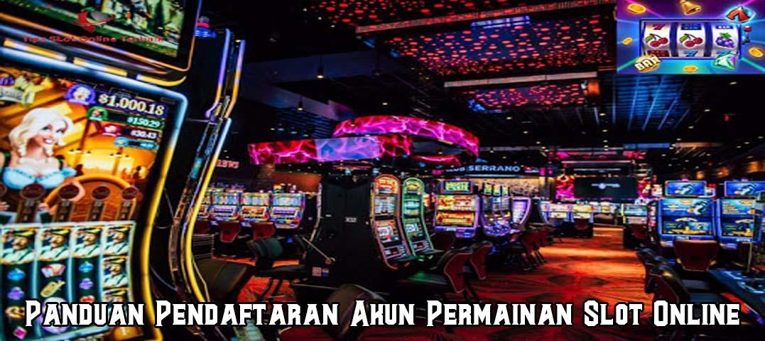 Panduan Pendaftaran Akun Permainan Slot Online