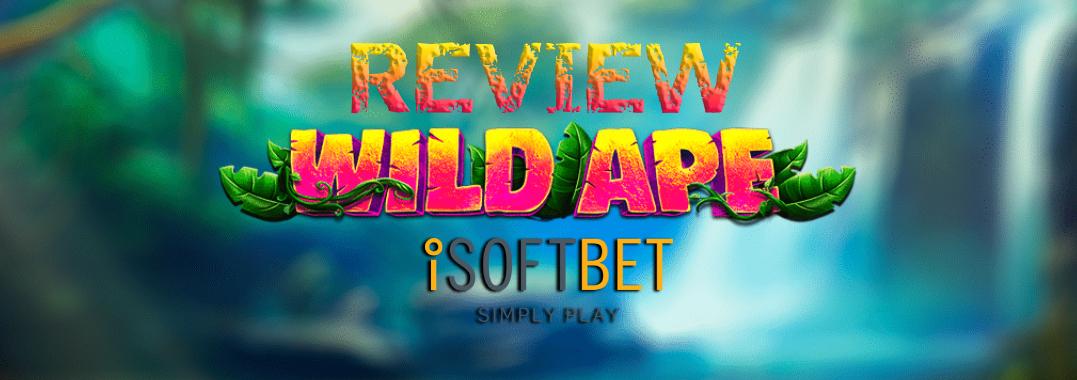 Wild Ape, Slot Online Terpopuler Provider ISoftBet